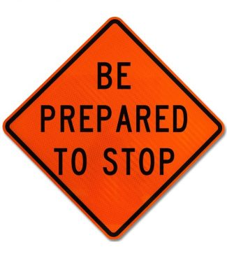 Traffic Safety Roll Up Sign Be Prepared to Stop